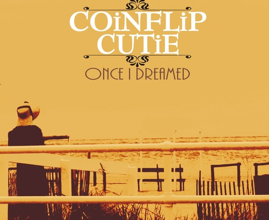 Coinflip Cutie - once I dreamed