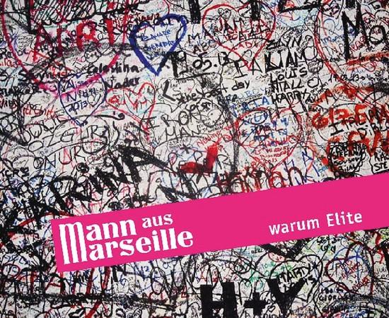 Mann aus Marseille - warum elite