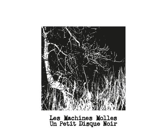 Les Machines Molles - Un Petit Disque Noir (LP)