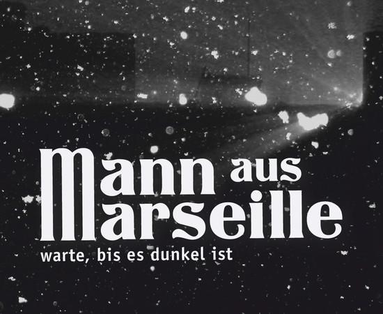 Mann aus Marseille - Warte bis es dunkel ist