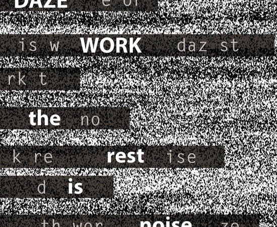Daze Work - The Rest Is Noise