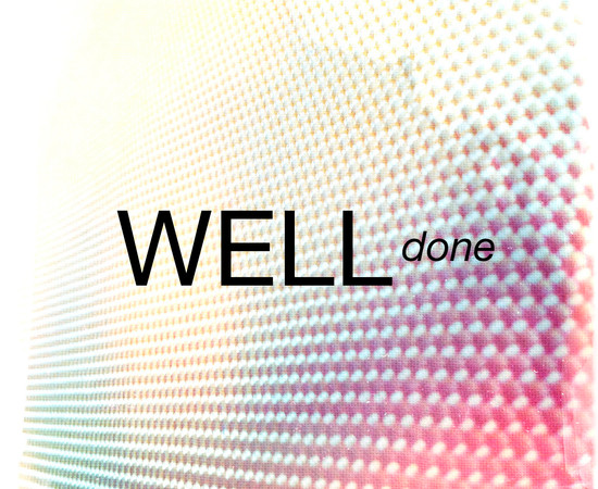 WELL - done