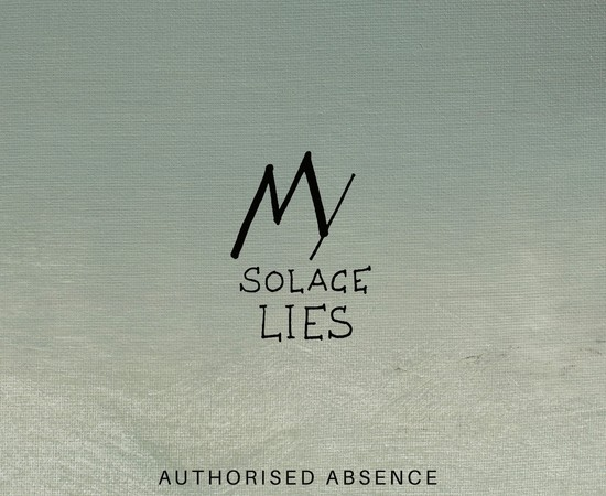 My Solace Lies - Authorised Absence