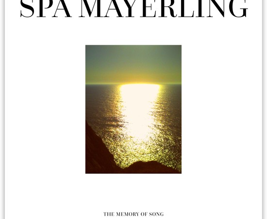 Spa Mayerling - The Memory of Song